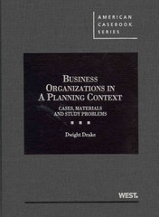 Drake's Business Organizations in a Planning Context, Cases, Materials and Study Problems 1st Edition 9780314287359 0314287353