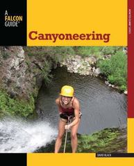 Canyoneering 2nd Edition 9780762782734 0762782730