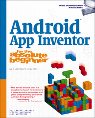Android App Inventor for the Absolute Beginner 1st Edition 9781285733333 1285733339