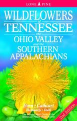 Wildflowers of Tennessee, the Ohio Valley, and the Southern Appalachians 2nd Edition 9781551059020 1551059029