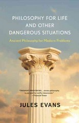 Philosophy for Life and Other Dangerous Situations 1st Edition 9781608682294 1608682293