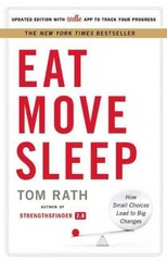 Eat Move Sleep 1st Edition 9781939714008 1939714001