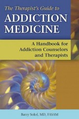 The Therapist's Guide to Addiction Medicine 1st Edition 9781937612443 1937612449