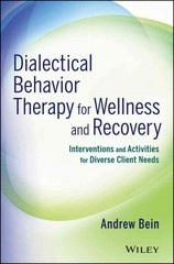 Dialectical Behavior Therapy for Wellness and Recovery 1st Edition 9781118690611 1118690613