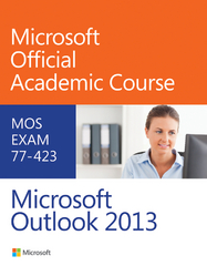 77-423 Microsoft Outlook 2013 1st Edition 9780470133118 0470133112