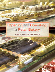 Opening and Operating a Retail Bakery 1st Edition 9781118806579 1118806573