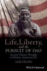 Life, Liberty, and the Pursuit of Dao 1st Edition 9781118656419 1118656415