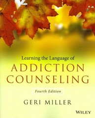 Learning the Language of Addiction Counseling 4th Edition 9781118721773 1118721772