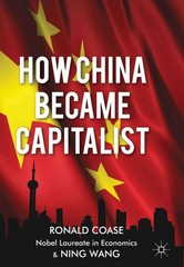 How China Became Capitalist 1st Edition 9781137351432 1137351438