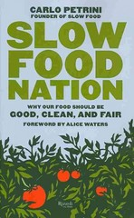 Slow Food Nation 1st Edition 9780847841301 0847841308
