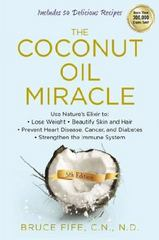The Coconut Oil Miracle, 5th Edition 5th Edition 9781583335444 1583335447
