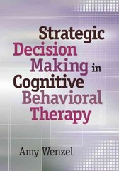 Strategic Decision Making in Cognitive Behavioral Therapy 1st Edition 9781433813191 143381319X