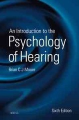 An Introduction to the Psychology of Hearing 6th Edition 9789004252424 9004252428