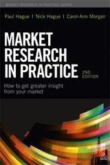 Market Research in Practice 2nd Edition 9780749468644 0749468645