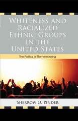 Whiteness and Racialized Ethnic Groups in the United States 1st Edition 9780739164907 0739164902