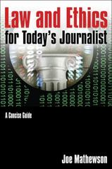 Law and Ethics for Today's Journalist 1st Edition 9780765640765 0765640767