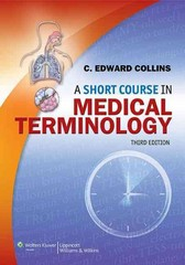 A Short Course in Medical Terminology 3rd Edition 9781451176063 1451176066