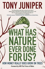 What Has Nature Ever Done for Us 1st Edition 9780907791478 0907791476