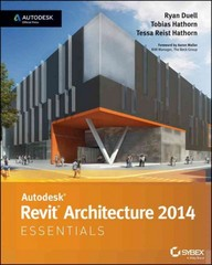 Autodesk Revit Architecture 2014 Essentials 1st Edition 9781118575086 1118575083