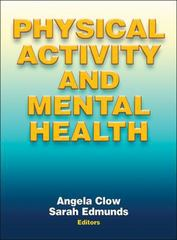 Physical Activity and Mental Health 1st Edition 9781450434331 1450434339