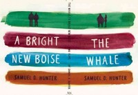 The Whale; A Bright New Boise 1st Edition 9781559364607 1559364602
