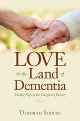 Love in the Land of Dementia 1st Edition 9781937612498 193761249X