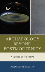 Archaeology Beyond Postmodernity 0 9780759123571 0759123578