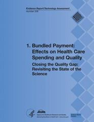 1. Bundled Payment: Effects on Health Care Spending and Quality 0 9781483925677 1483925676