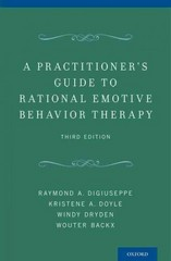 A Practitioner's Guide to Rational Emotive Behavior Therapy 3rd Edition 9780199743049 0199743045