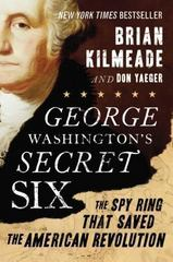 George Washington's Secret Six 1st Edition 9781595231031 159523103X