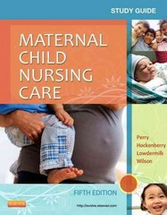 Study Guide for Maternal Child Nursing Care 5th Edition 9780323096072 0323096077