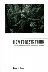 How Forests Think 1st Edition 9780520276116 0520276116