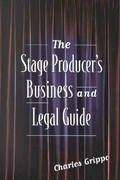 The Stage Producer's Business and Legal Guide 0 9781581152418 1581152418