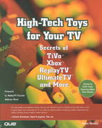 High-Tech Toys for Your TV 1st edition 9780789726681 0789726688