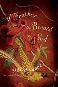A Feather on the Breath of God 1st edition 9780312422738 0312422733