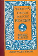 McGuffey's Fourth Eclectic Reader 1st edition 9780471289845 0471289841