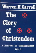 The Glory of Christendom, 1100-1517 0 9780931888540 0931888549