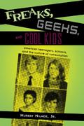 Freaks, Geeks, and Cool Kids 1st Edition 9780415948302 0415948304