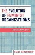 The Evolution of Feminist Organizations 0 9780761831044 0761831045