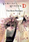 Vampire Hunter D Volume 9: The Rose Princess 0 9781595821096 1595821090