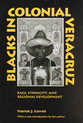 Blacks in Colonial Veracruz 2nd Edition 9780292712331 0292712332