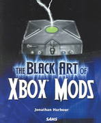 The Black Art of Xbox Mods 1st edition 9780672326837 0672326833