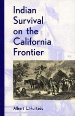 Indian Survival on the California Frontier 1st Edition 9780300047981 0300047983