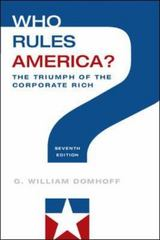 Who Rules America The Triumph of the Corporate Rich 7th Edition 9780078026713 0078026717