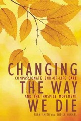 Changing the Way We Die 1st Edition 9781936740512 1936740516