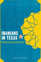 Iranians in Texas 1st Edition 9780292754393 0292754396