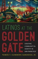 Latinos at the Golden Gate 1st Edition 9781469607665 1469607662
