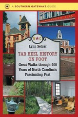 Tar Heel History on Foot 1st Edition 9781469608907 1469608901