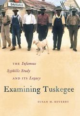 Examining Tuskegee 1st Edition 9781469609720 146960972X