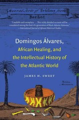 Domingos Lvares, African Healing, and the Intellectual History of the Atlantic World 1st Edition 9781469609751 1469609754